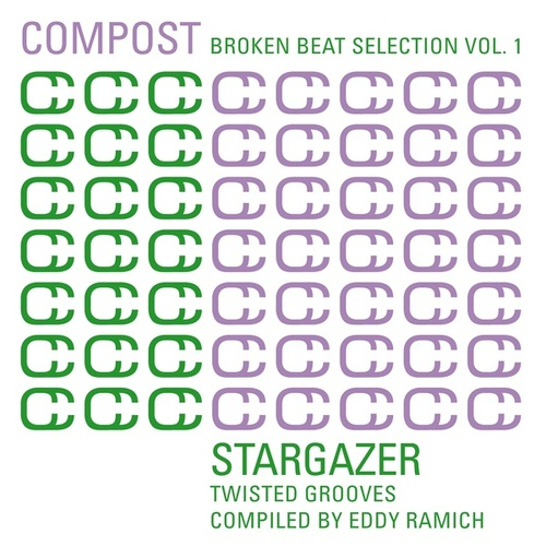 Play & Download Compost Broken Beat Selection Vol. 1 - Stargazer - Twisted Grooves Compiled by Eddy Ramich by Various Artists | Napster