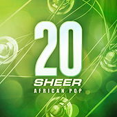 Play & Download 20 Years Sheer African Pop by Various Artists | Napster