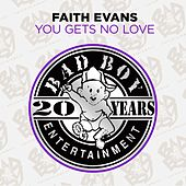 Play & Download You Gets No Love by Faith Evans | Napster