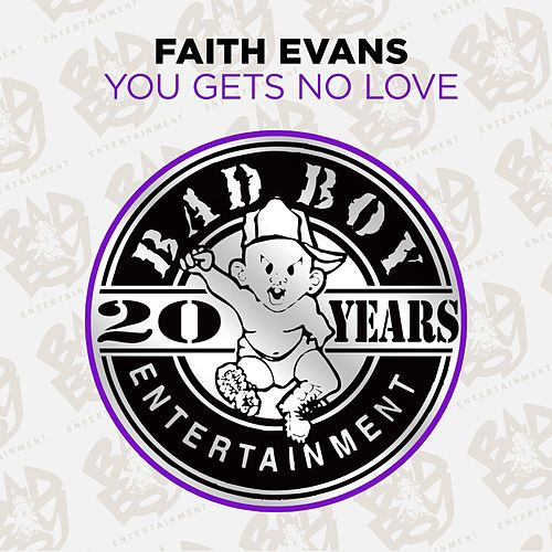 You Gets No Love by Faith Evans