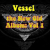 Play & Download New Old Album, Vol. 1 by Vessel | Napster