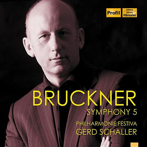 Play & Download Bruckner: Symphony No. 5 in B-Flat Major by Philharmonie Festiva | Napster