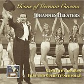 Icons of German Cinema: Johannes Heesters – Sämtliche großen Film und Operettenerfolge (The Complete Big Film & Operetta Hits) [Remastered 2014] by Johannes Heesters