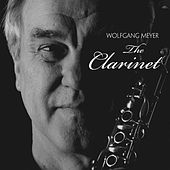 Play & Download The Clarinet by Wolfgang Meyer | Napster