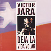 Play & Download Deja la Vida Volar by Victor Jara | Napster