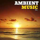 Play & Download Ambient Music, Vol. 4 by Various Artists | Napster