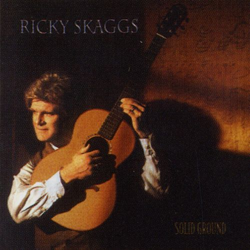 Play & Download Solid Ground by Ricky Skaggs | Napster