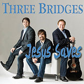 Play & Download Jesus Saves by Three Bridges | Napster