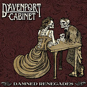 Play & Download Damned Renegades by Davenport Cabinet | Napster