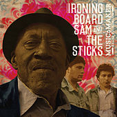 Play & Download Ironing Board Sam and the Sticks by Ironing Board Sam | Napster