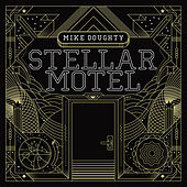 Play & Download Stellar Motel by Mike Doughty | Napster