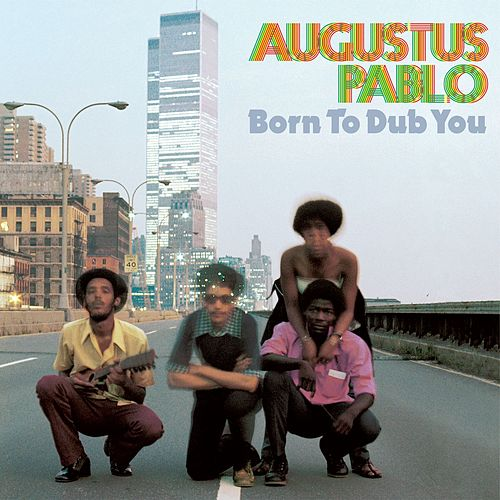 Play & Download Born to Dub You by Augustus Pablo | Napster