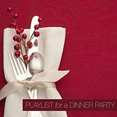 Playlist for a Dinner Party by Various Artists