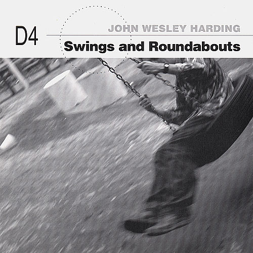 Play & Download Swings and Roundabouts (Dynablob 4) by John Wesley Harding | Napster