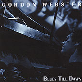 Play & Download Blues Till Dawn by Gordon Webster | Napster