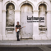 Play & Download Talkin' With the Hands by Karl Morgan | Napster