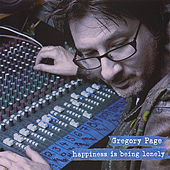Play & Download Happiness Is Being Lonely by Gregory Page | Napster