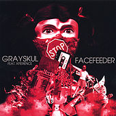Play & Download Facefeeder by Grayskul | Napster