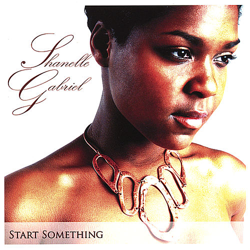 Start Something by Shanelle Gabriel