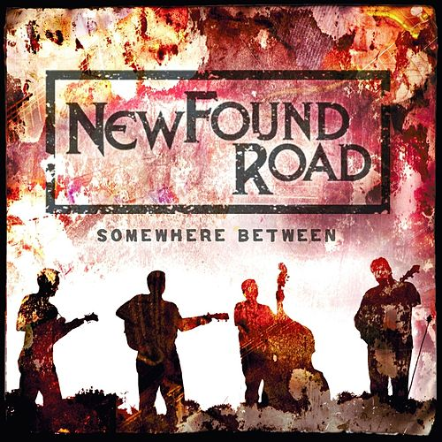 Play & Download Somewhere Between by NewFound Road | Napster