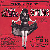 Janet Klein's Scandals Or Living In Sin by Janet Klein & Her Parlor Boys