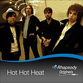 Play & Download Rhapsody Originals by Hot Hot Heat | Napster