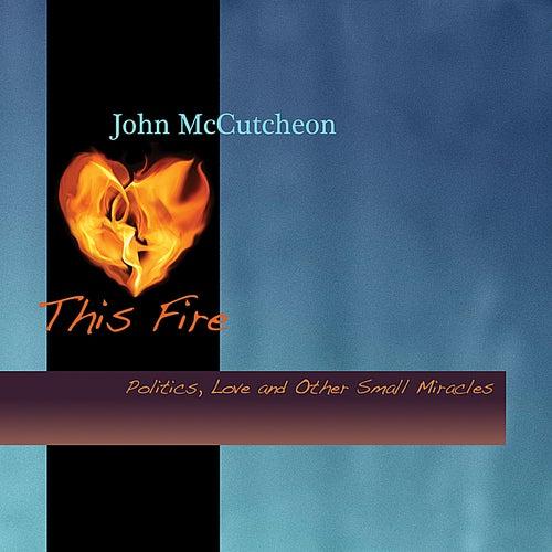 This Fire by John McCutcheon