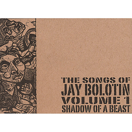 Play & Download Songs of Jay Bolotin-Volume One-Shadow of a Beast by Jay Bolotin | Napster