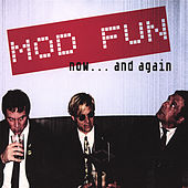 Now... and Again by Mod Fun
