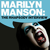 Marilyn Manson: The Rhapsody Interview by Marilyn Manson