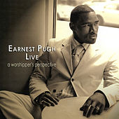 A Worshipper's Perspective by Earnest Pugh