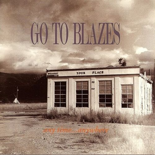 Play & Download Anytime...Anywhere (deluxe version) by Go To Blazes | Napster