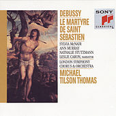 Play & Download Debussy:  Le Martyre de Saint Sebastien by Michael Tilson Thomas | Napster