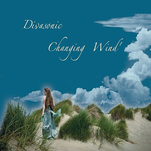 Changing Wind by Divasonic