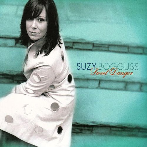 Play & Download Sweet Danger by Suzy Bogguss | Napster