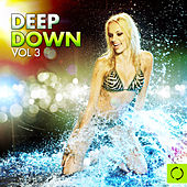 Deep Down, Vol. 3 by Various Artists