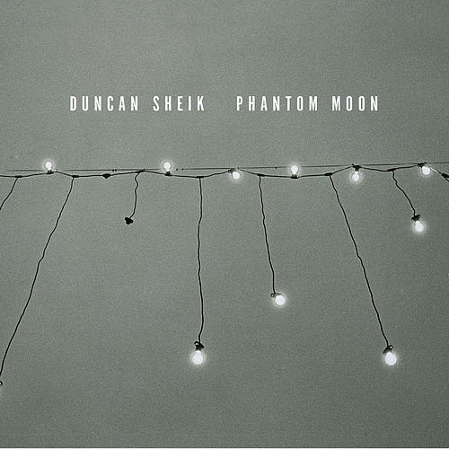 Play & Download Phantom Moon by Duncan Sheik | Napster