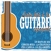 Play & Download Latin hits à la guitare espagnole by Various Artists | Napster