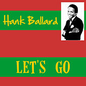 Play & Download Let's Go by Hank Ballard | Napster