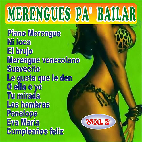 Play & Download Merengues Pa' Bailar Vol. 2 by Various Artists | Napster