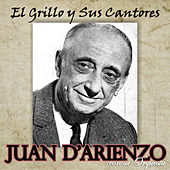 Play & Download El Grillo y Sus Cantores by Juan D'Arienzo | Napster