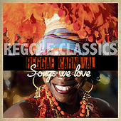 Reggae Carnival Songs We Love - Reggae Classics by Various Artists