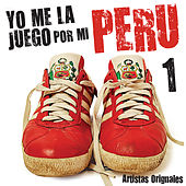 Play & Download Yo Me la Juego por Mi Perú, Vol. 1 by Various Artists | Napster