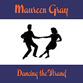 Play & Download Dancing the Strand by Maureen Gray | Napster