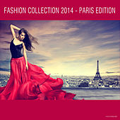 Play & Download Fashion Collection 2014 - Paris Edition by Various Artists | Napster