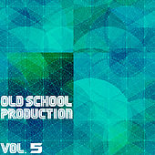Play & Download Old School Production, Vol. 5 by Various Artists | Napster