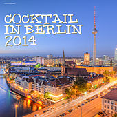 Play & Download Cocktail in Berlin by Various Artists | Napster