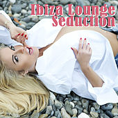 Play & Download Ibiza Lounge Seduction by Various Artists | Napster