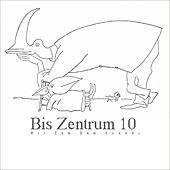 Play & Download Bis Zentrum 10 by Various Artists | Napster