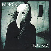 Play & Download Mercy Future (S) by Mercy | Napster